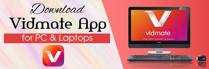 Vidmate For PC And Laptop | Download Vidmate Apk for Android